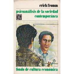 Psicoanálisis de la sociedad contemporánea. Hacia una sociedad sana