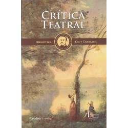 BIBLIOTECA GIL Y CARRASCO. Vol. IV.- Crítica teatral