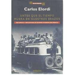 ANTES QUE EL TIEMPO MUERA EN NUESTROS BRAZOS. Recuerdos y reflexiones de quienes vivieron con Franco