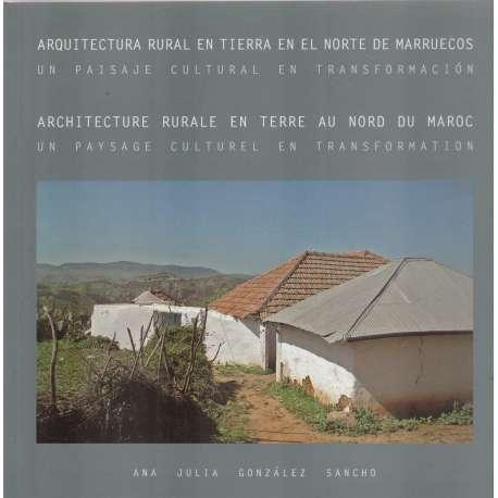 Arquitectura rural en tierra en el norte de Marruecos / Architecture rurale en terre au nord du Maroc