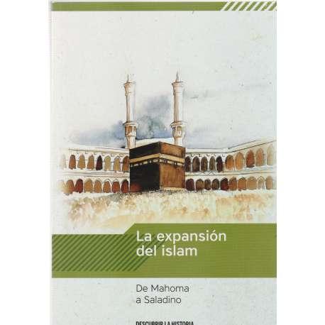 La expansión del islam. De Mahoma a Saladino