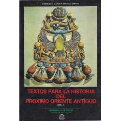 Textos para la historia del próximo Oriente Antiguo.- Vol. I
