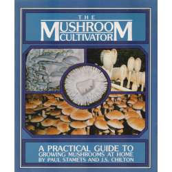 The mushroom cultivator. A practical guide to growing mushrooms at home