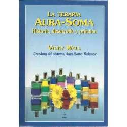 LA TERAPIA AURA-SOMA. Historia, desarrollo y práctica.