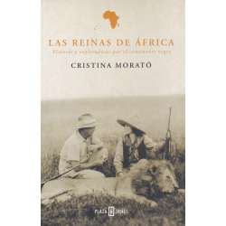 Las reinas de África. Viajeras y exploradoras por el continente negro