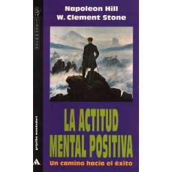 La actitud mental positiva. Un camino hacia el éxito
