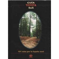Guía Toyota 4x4. 101 rutas por la España rural