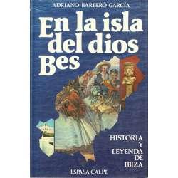 EN LA ISLA DEL DIOS BES. Historia y leyenda de Ibiza