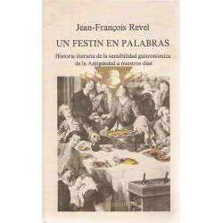 UN FESTÍN EN PALABRAS. Historia literaria de la sensibilidad gastronómica de la Antigüedad a nuestros días.