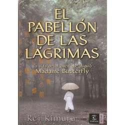 EL PABELLÓN DE LAS LÁGRIMAS. La vida de la joven que inspiró Madame Butterfly