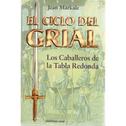 EL CICLO DEL GRIAL. Los Caballeros de la Tabla Redonda.
