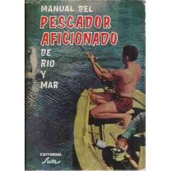 MANUAL DEL PESCADOR AFICIONADO DE RÍO Y MAR