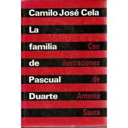 LA FAMILIA DE PASCUAL DUARTE -Ilustraciones de Antonio Saura. Edición especial para conmemorar el 70 cumpleaños del autor. Autor