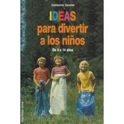 IDEAS PARA DIVERTIR A LOS NIÑOS. De 4 a 14 años