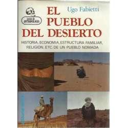 EL PUEBLO DEL DESIERTO. Historia, economía, estructura familiar, religión, etc de un pueblo nómada