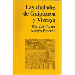 EL SISTEMA URBANO VASCO. LAS CIUDADES DE GUIPUZCOA Y VIZCAYA
