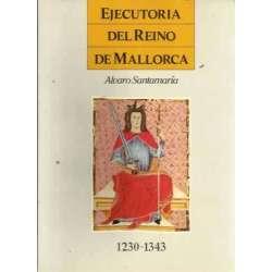 EJECUTORIA DEL REINO DE MALLORCA. 1230-1343
