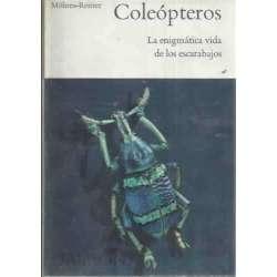 COLEÓPTEROS. La enigmática vida de los escarabajos