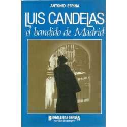 LUIS CANDELAS EL BANDIDO DE MADRID