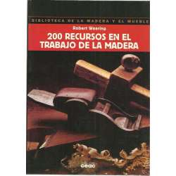 200 RECURSOS EN EL TRABAJO DE LA MADERA