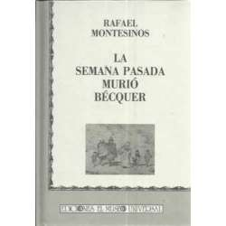 LA SEMANA PASADA MURIÓ BECQUER