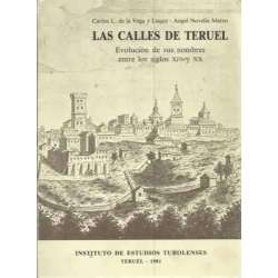 LAS CALLES DE TERUEL. Evolución de sus nombres entre los siglos XIV y XX