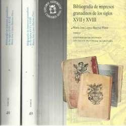BIBLIOGRAFÍA DE IMPRESOS GRANADINOS DE LOS SIGLOS XVII y XVIII. 3 Tomos
