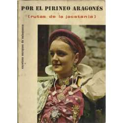 POR EL PIRINEO ARAGONÉS (Rutas de la jacetania)