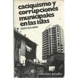 CACIQUISMO Y CORRUPCIONES MUNICIPALES EN LAS ISLAS