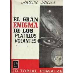 EL GRAN ENIGMA DE LOS PLATILLOS VOLANTES