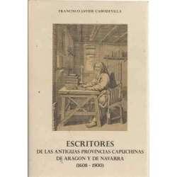 ESCRITORES DE LAS ANTIGUAS PROVINCIAS CAPUCHINAS DE ARAGÓN Y DE NAVARRA (1608-1900)
