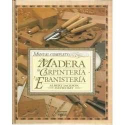 MANUAL COMPLETO DE LA MADERA LA CARPINTERÍA Y LA EBANISTERÍA