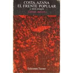 COSTA, AZAÑA, EL FRENTE POPULAR Y OTROS ENSAYOS