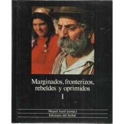 MARGINADOS, FRONTERIZOS, REBELDES Y OPRIMIDOS 2 tomos