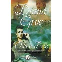 ODA A ERIN. Diana Groe evoca a las grandes maestras del genero del romance