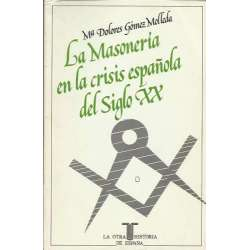 LA MASONERÍA EN LA CRISIS ESPAÑOLA DEL SIGLO XX