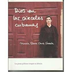 DIOS EN LAS CÁRCELES CUBANAS. Las presas políticas rompen su silencio