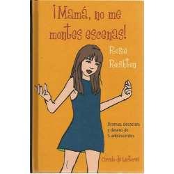 ¡Mamá, no me montes escenas! Dramas, desastres y deseos de 5 adolescentes