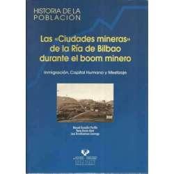 Las ciudades de la ría de Bilbao durante el boom minero. Inmigración, capital humano y mestizaje