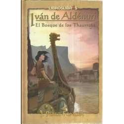 Iván de Aldénuri. El bosque de los Thaurroks