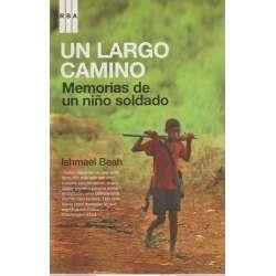 Un largo camino. Memorias de un niño soldado