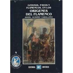 Gitanos, payos y flamencos en los origenes del flamenco