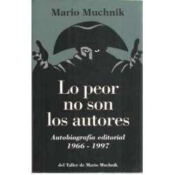 Lo peor no son los autores. Autobiografía editorial 1966-1997
