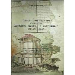 Datos y documentos para una historia minera e industrial de Asturia. Tomo I: Los comienzos de la mineria del carbón de piedra y
