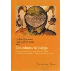 Dos culturas en diálogo. Historia cultural de la naturaleza, la técnica y las ciencias naturales en España y América Latina