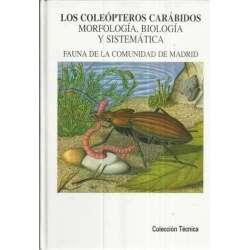Los coleópteros carábidos. Morfología, biología y sistemática. Fauna de la Comunidad de Madrid