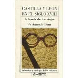 CASTILLA Y LEÓN EN EL SIGLO XVIII. A través de los viajes de Antonio Ponz