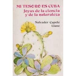 Mi tesoro es Cuba. Joyas de la ciencia y de la naturaleza