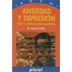 ANSIEDAD Y DEPRESIÓN. Causas, efectos y cómo superarlos.
