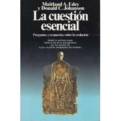 LA CUESTIÓN ESENCIAL. (Preguntas y respuestas sobre la evolución).